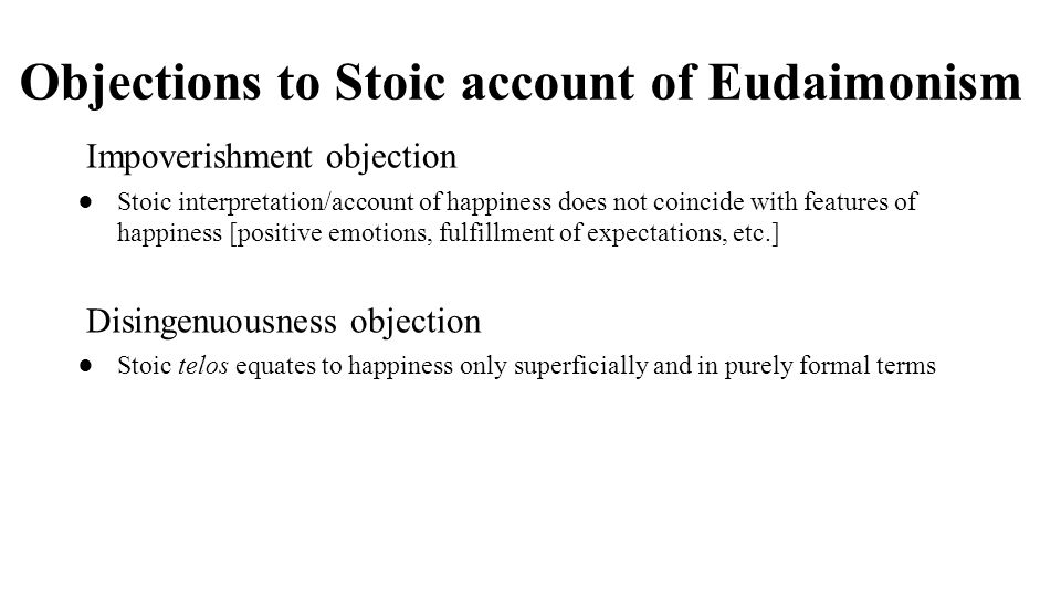 Objections to Stoic account of Eudaimonism