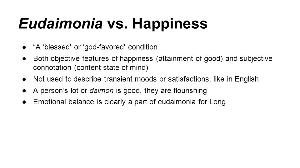Eudaimonia vs. Happiness