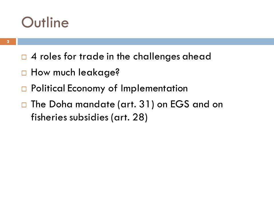 Outline 4 roles for trade in the challenges ahead How much leakage