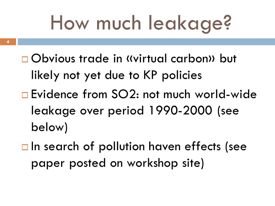 How much leakage Obvious trade in «virtual carbon» but likely not yet due to KP policies.