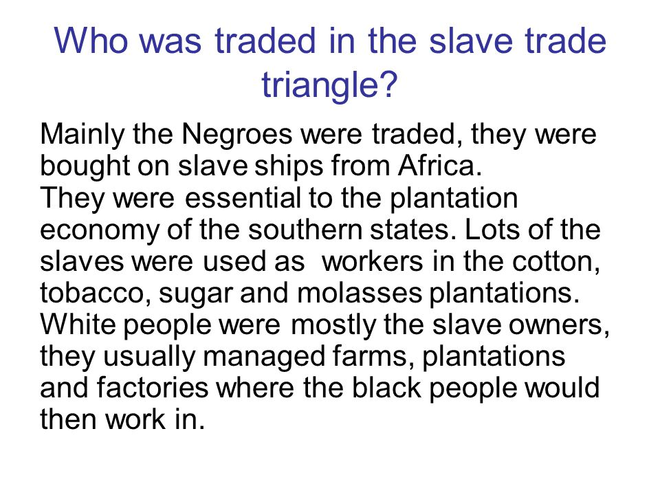 Who was traded in the slave trade triangle