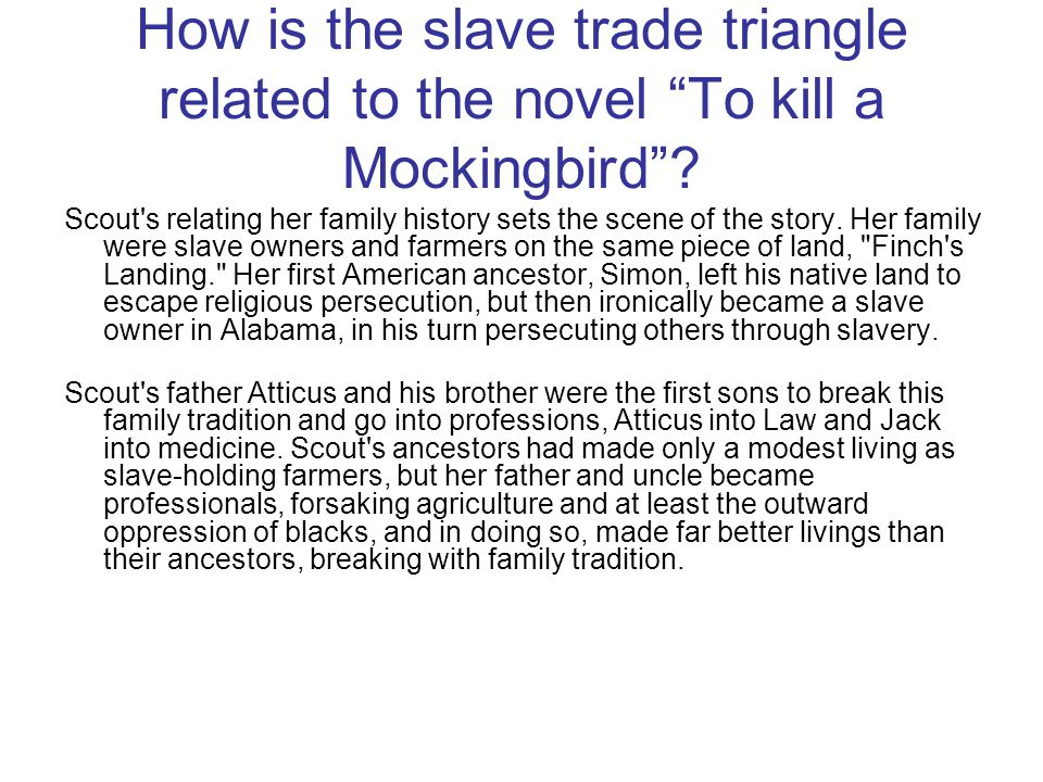 How is the slave trade triangle related to the novel To kill a Mockingbird