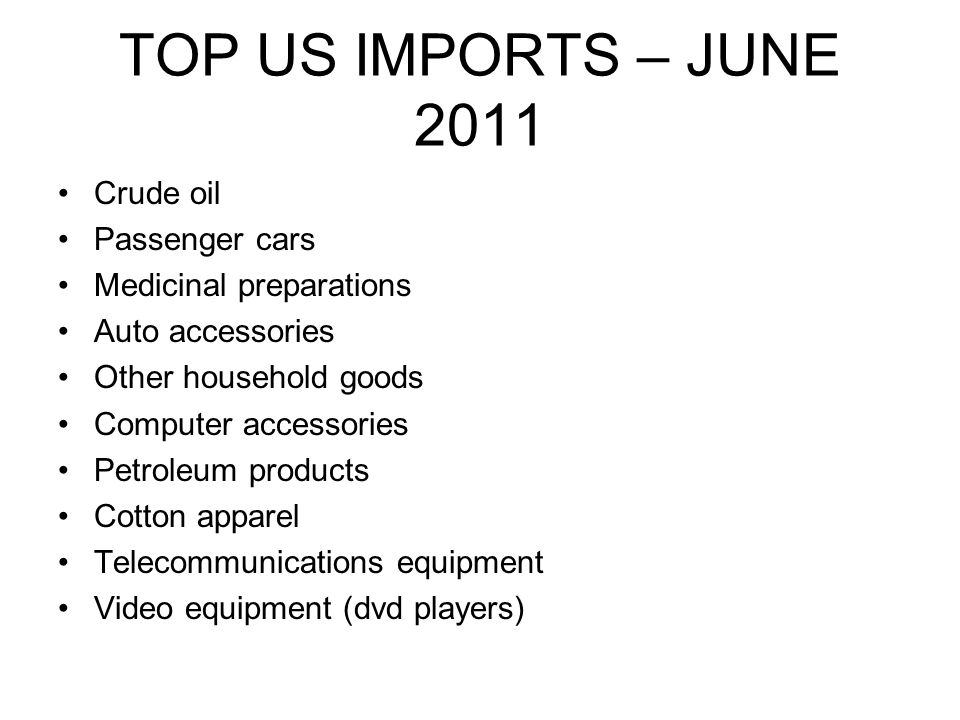 TOP US IMPORTS – JUNE 2011 Crude oil Passenger cars