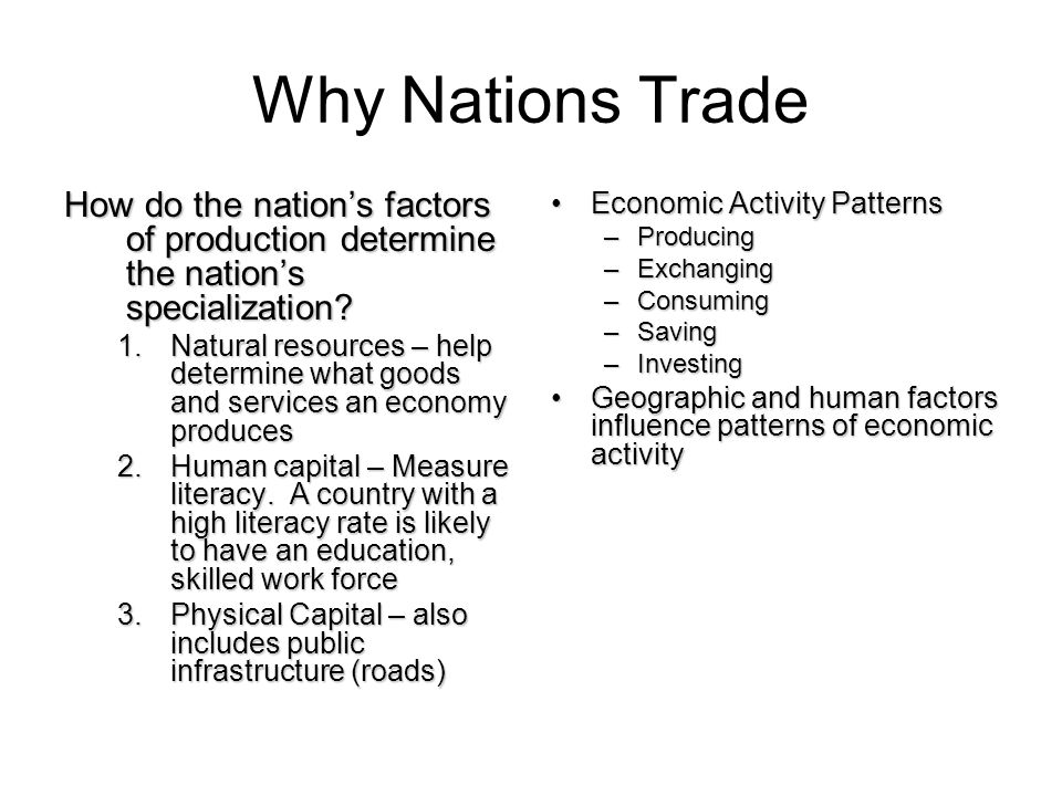 Why Nations Trade How do the nation's factors of production determine the nation's specialization