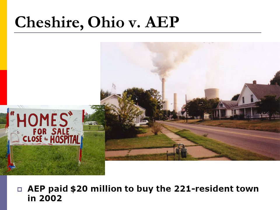 Cheshire, Ohio v. AEP AEP paid $20 million to buy the 221-resident town in 2002