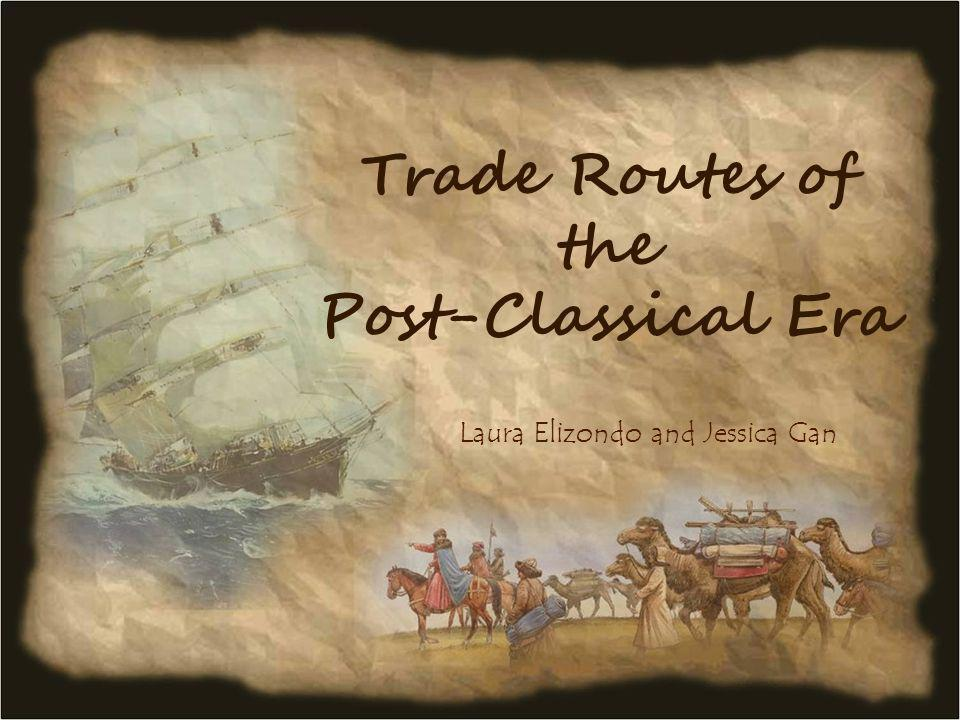 Trade Routes of the Post-Classical Era