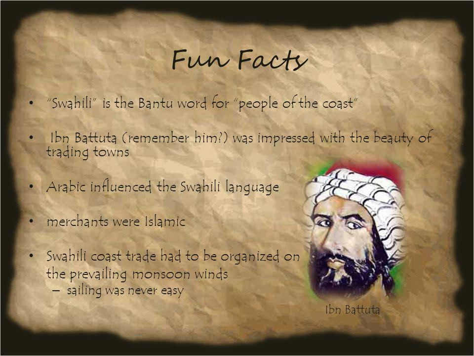 Fun Facts Swahili is the Bantu word for people of the coast