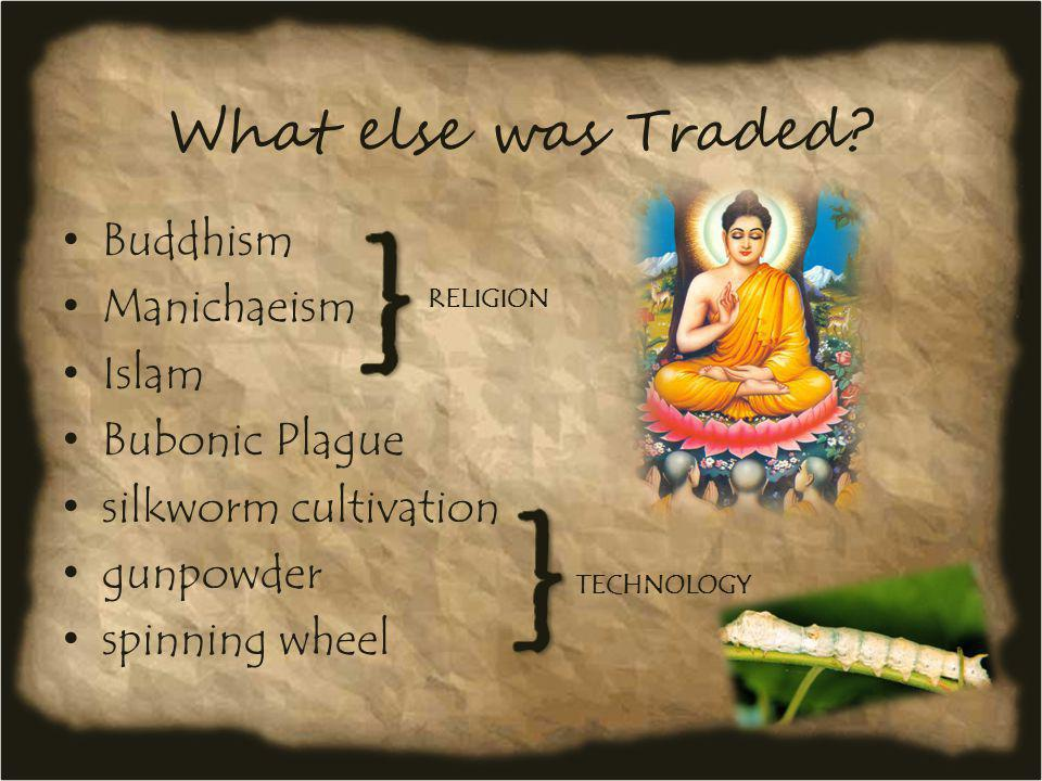 } } What else was Traded Buddhism Manichaeism Islam Bubonic Plague