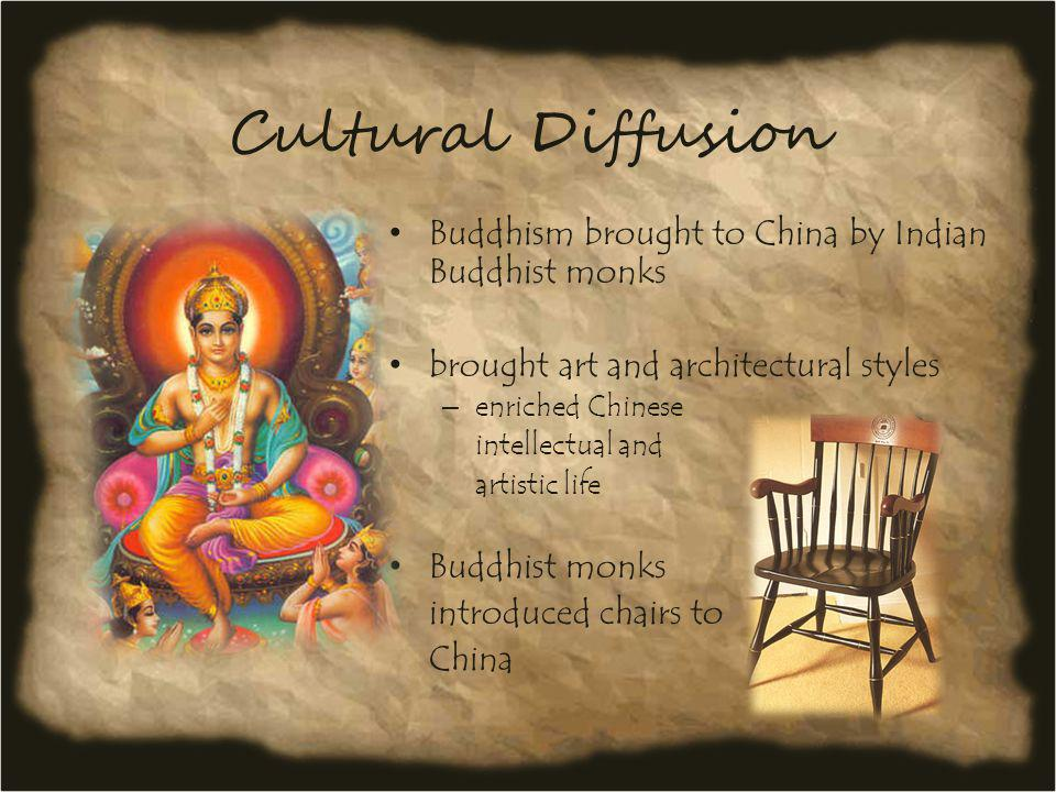Cultural Diffusion Buddhism brought to China by Indian Buddhist monks