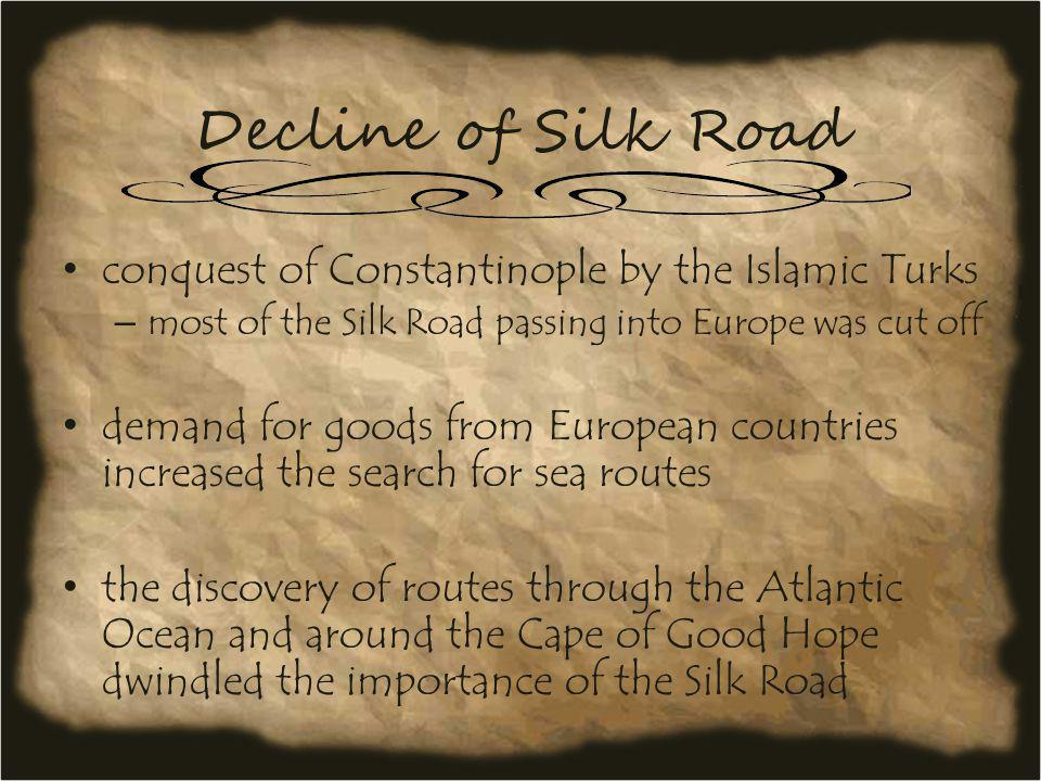 Decline of Silk Road conquest of Constantinople by the Islamic Turks