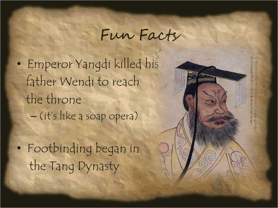 Fun Facts Emperor Yangdi killed his father Wendi to reach the throne