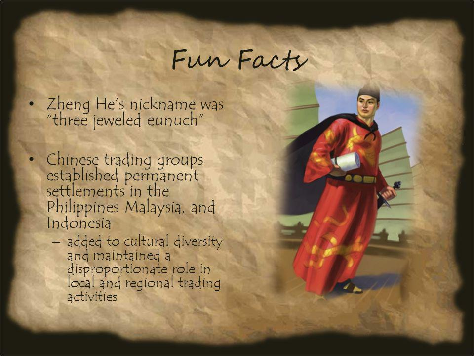 Fun Facts Zheng He's nickname was three jeweled eunuch