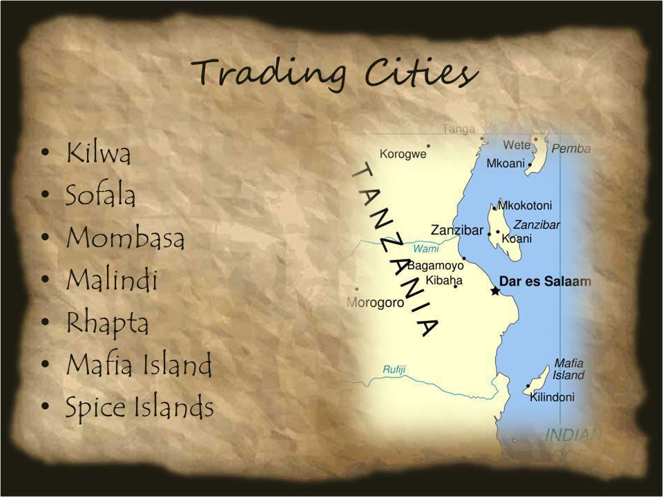 Trading Cities Kilwa Sofala Mombasa Malindi Rhapta Mafia Island