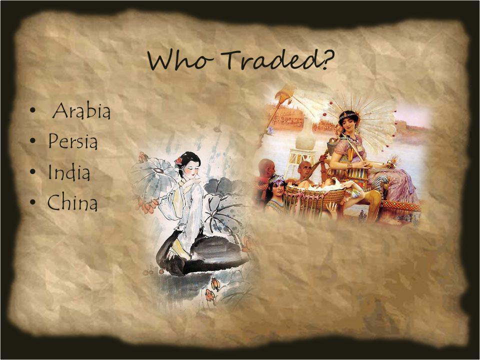 Who Traded Arabia Persia India China