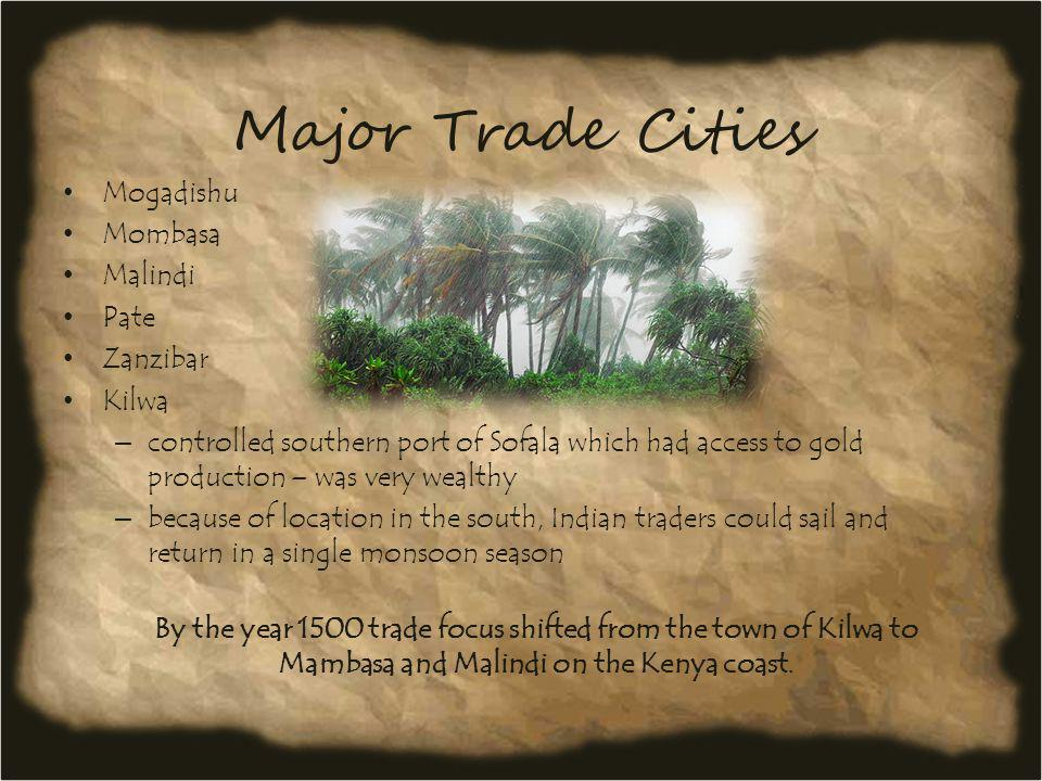 Major Trade Cities Mogadishu Mombasa Malindi Pate Zanzibar Kilwa