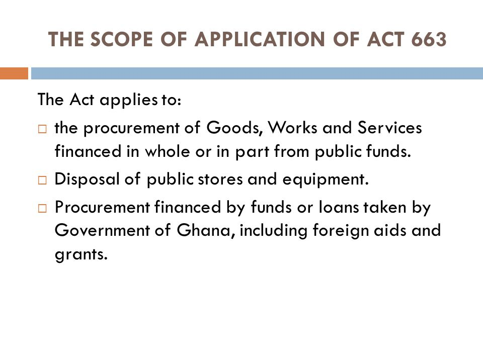 THE SCOPE OF APPLICATION OF ACT 663