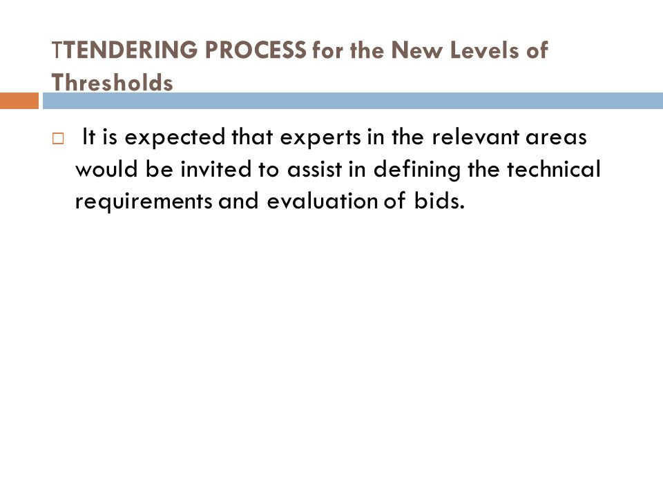 TTENDERING PROCESS for the New Levels of Thresholds