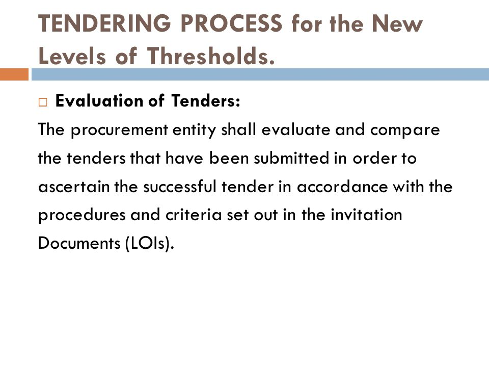TENDERING PROCESS for the New Levels of Thresholds.