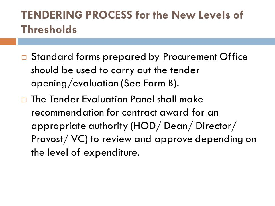 TENDERING PROCESS for the New Levels of Thresholds