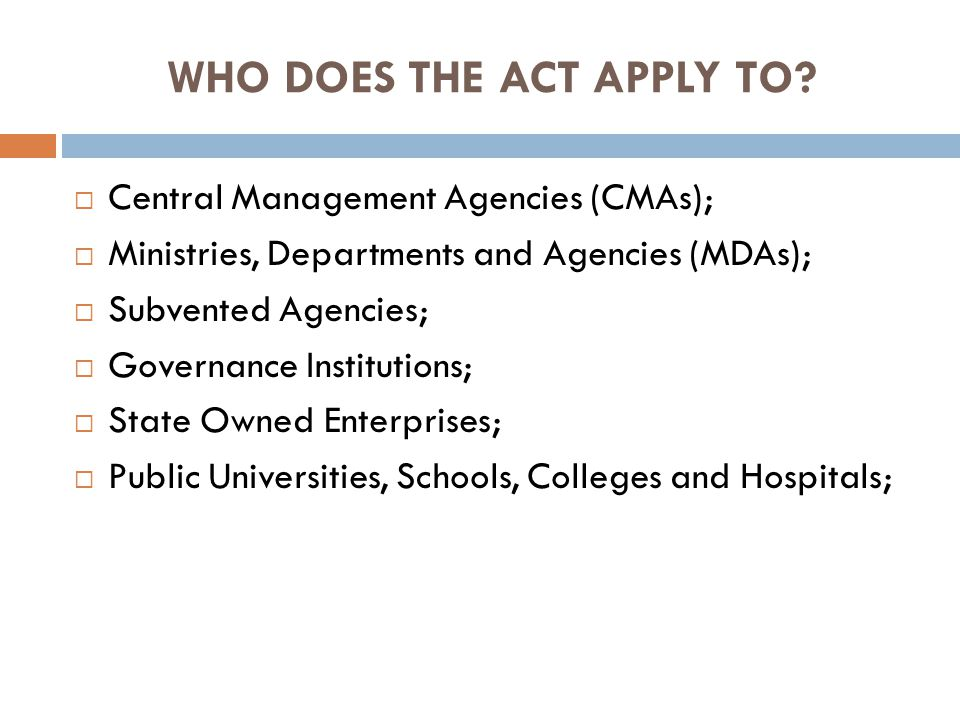 WHO DOES THE ACT APPLY TO