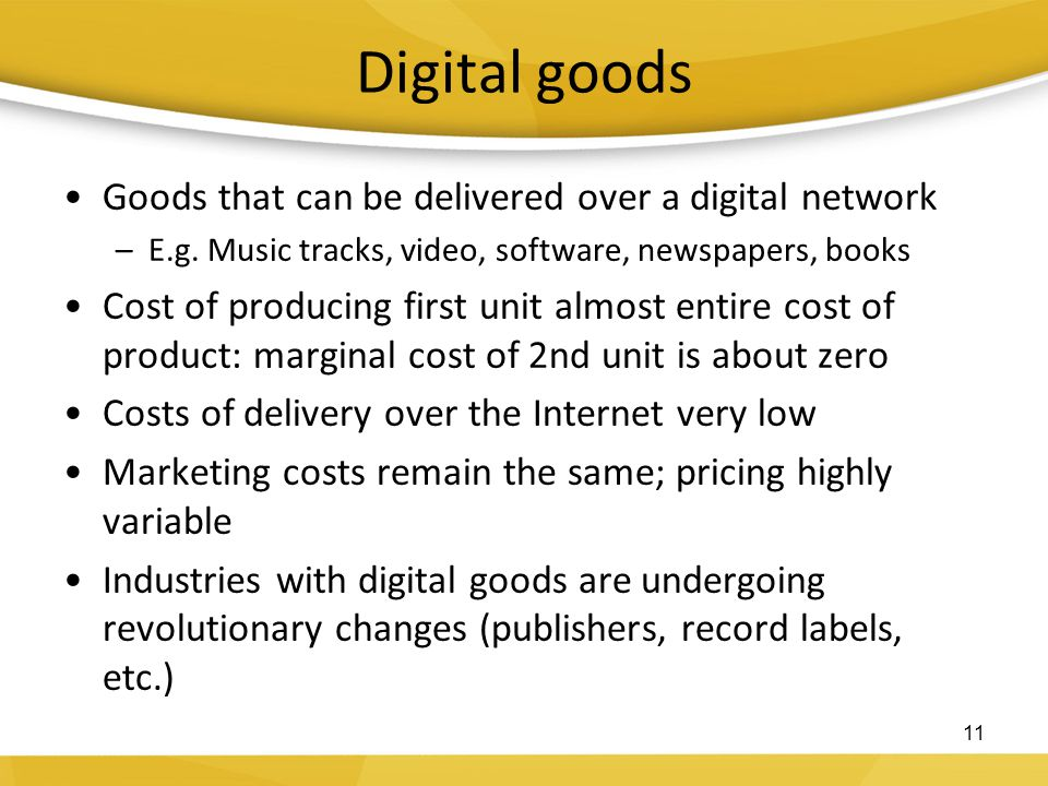 Digital goods Goods that can be delivered over a digital network