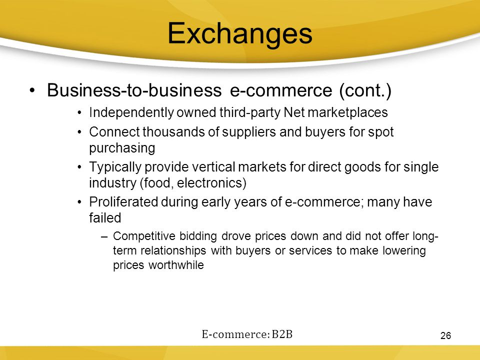 Exchanges Business-to-business e-commerce (cont.)