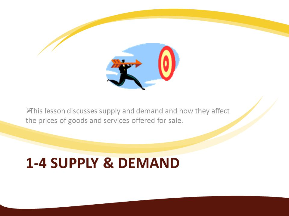 This lesson discusses supply and demand and how they affect the prices of goods and services offered for sale.