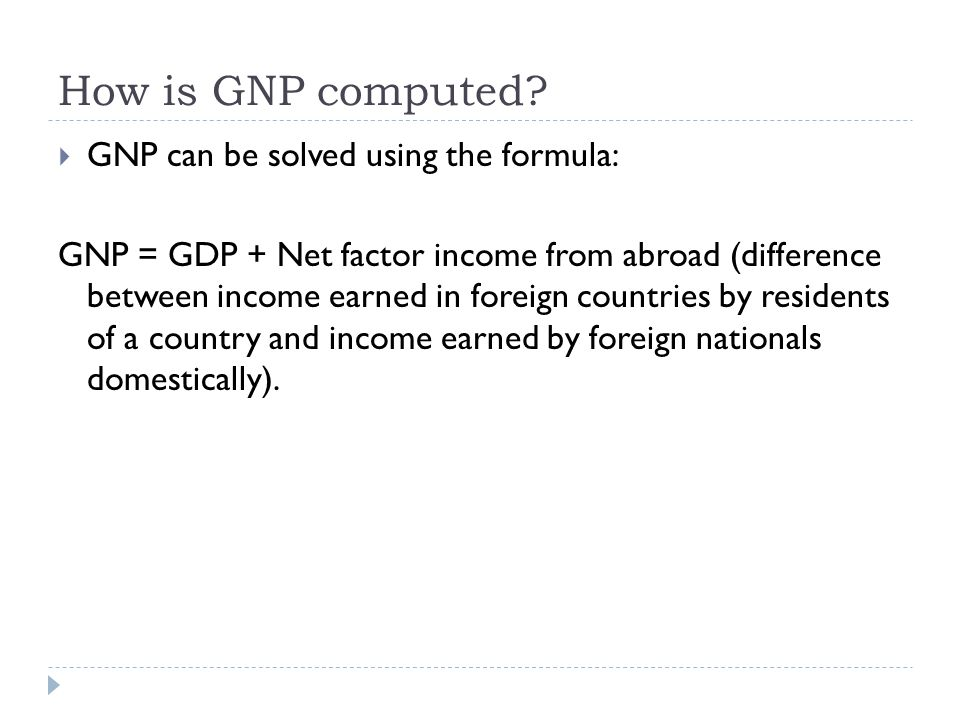 How is GNP computed GNP can be solved using the formula: