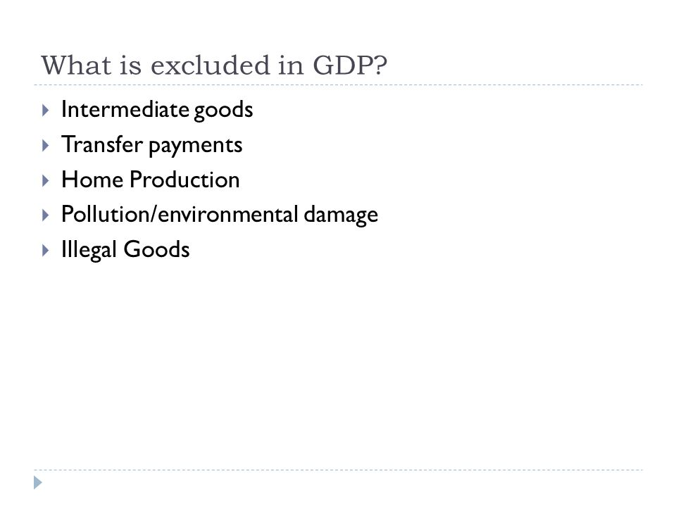 What is excluded in GDP Intermediate goods Transfer payments