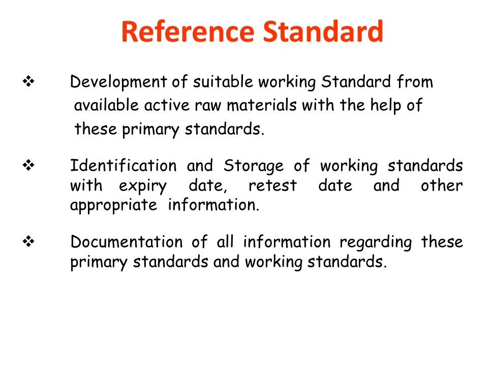 Reference Standard Development of suitable working Standard from