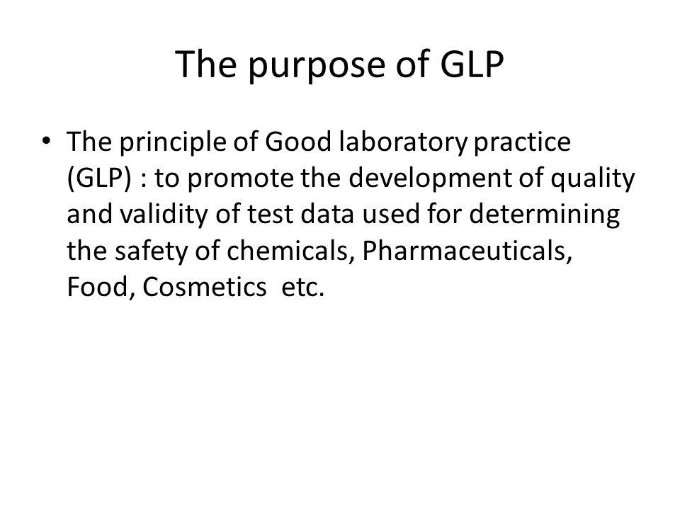 The purpose of GLP