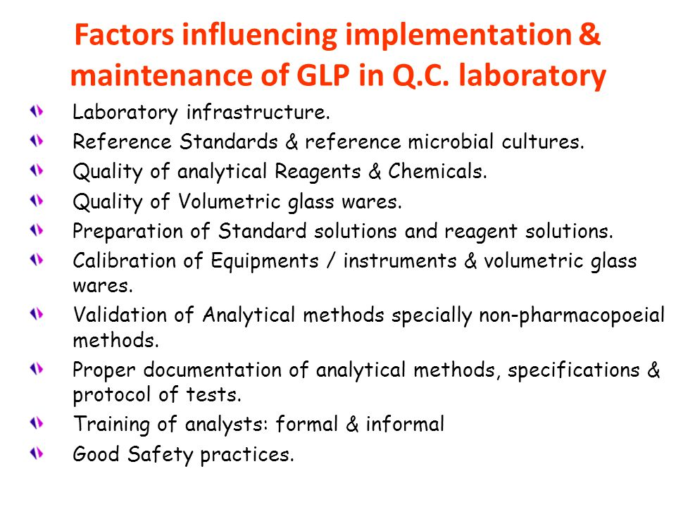 Factors influencing implementation & maintenance of GLP in Q. C