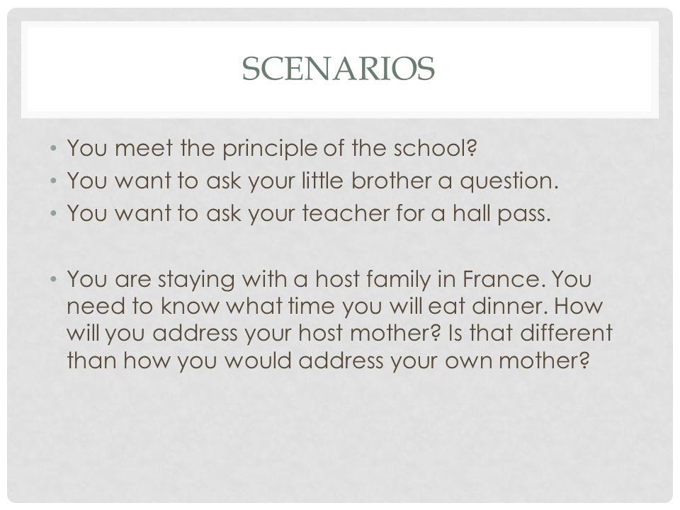 scenarios You meet the principle of the school
