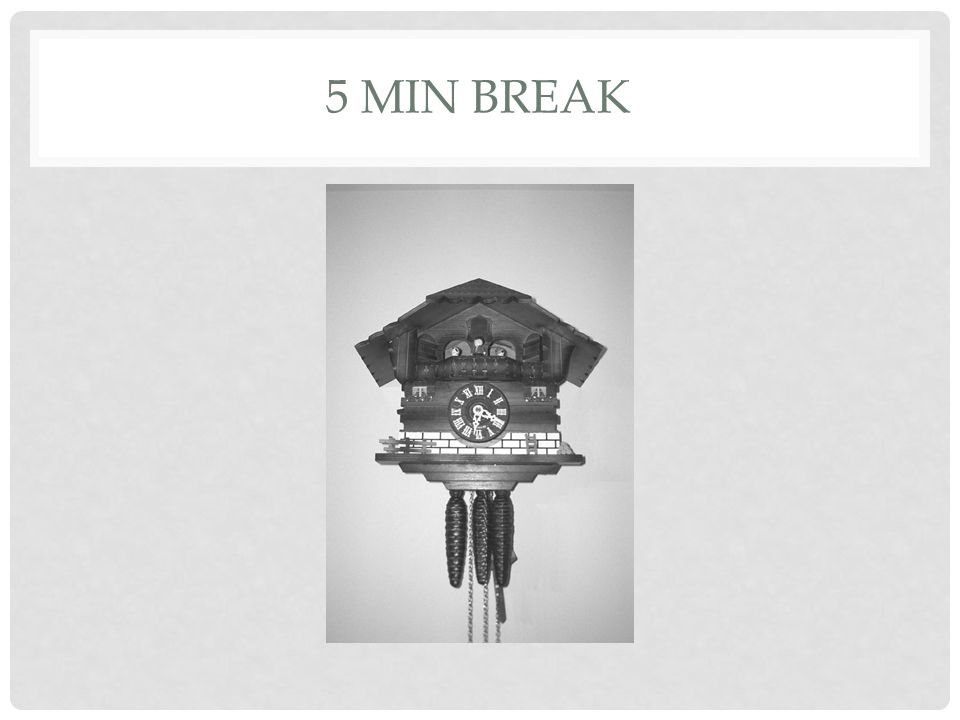5 min break