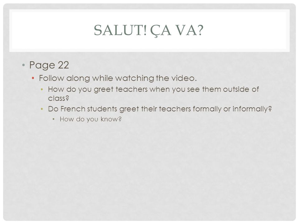 SALUT! Ça Va Page 22 Follow along while watching the video.