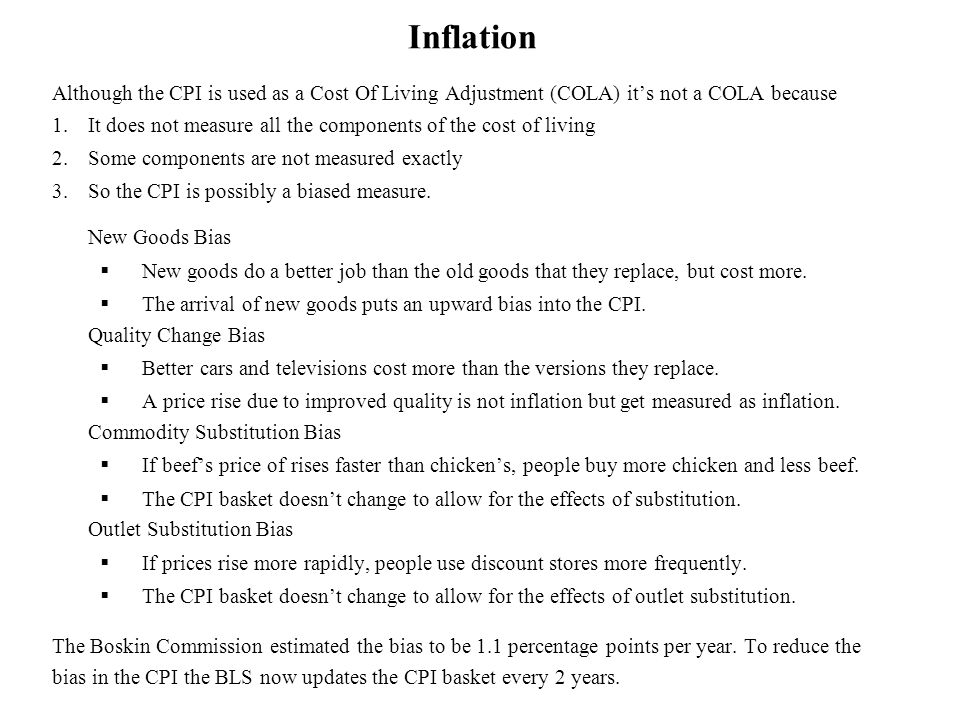 Inflation Although the CPI is used as a Cost Of Living Adjustment (COLA) it's not a COLA because.