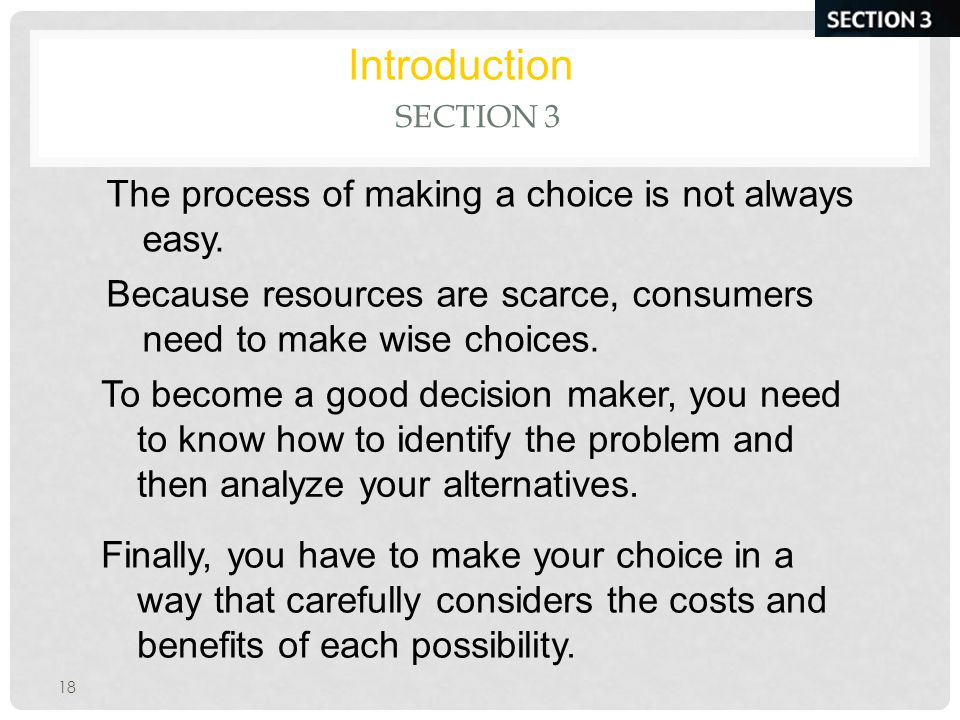 Introduction The process of making a choice is not always easy.