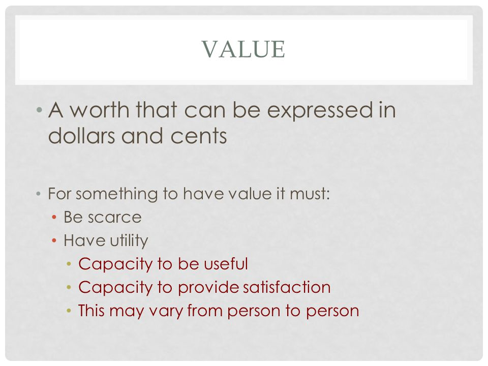 Value A worth that can be expressed in dollars and cents