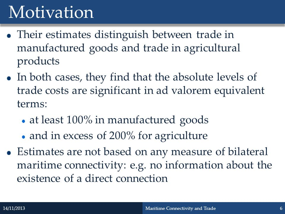 Motivation Their estimates distinguish between trade in manufactured goods and trade in agricultural products.