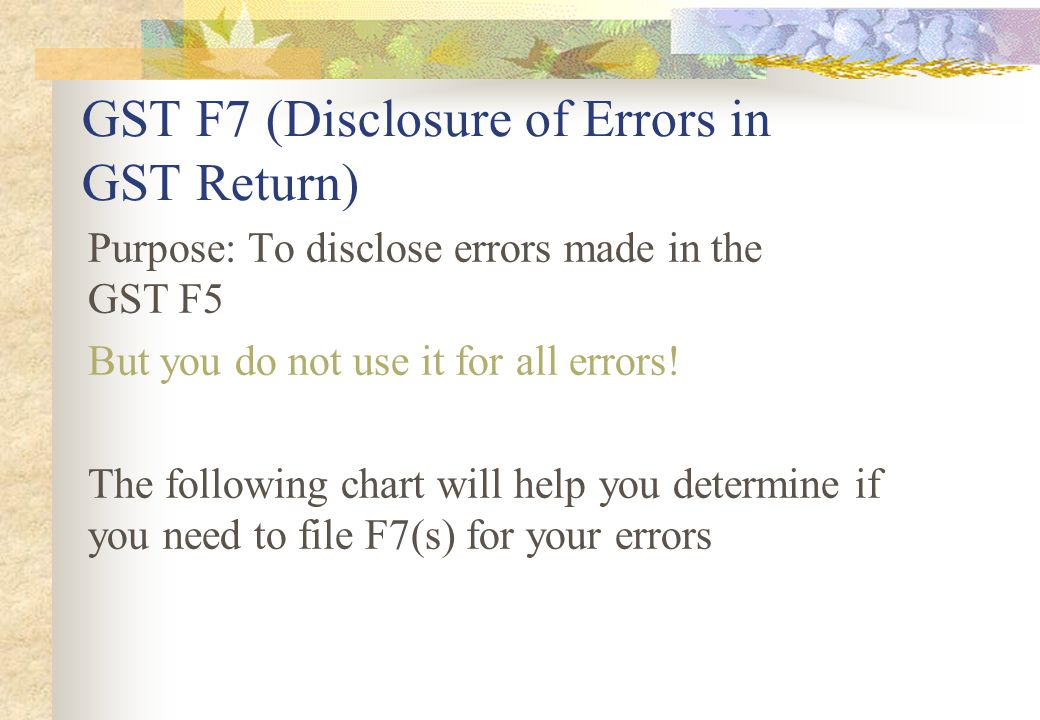 GST F7 (Disclosure of Errors in GST Return)