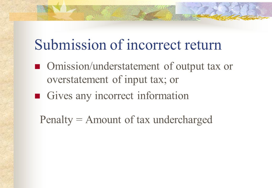 Submission of incorrect return