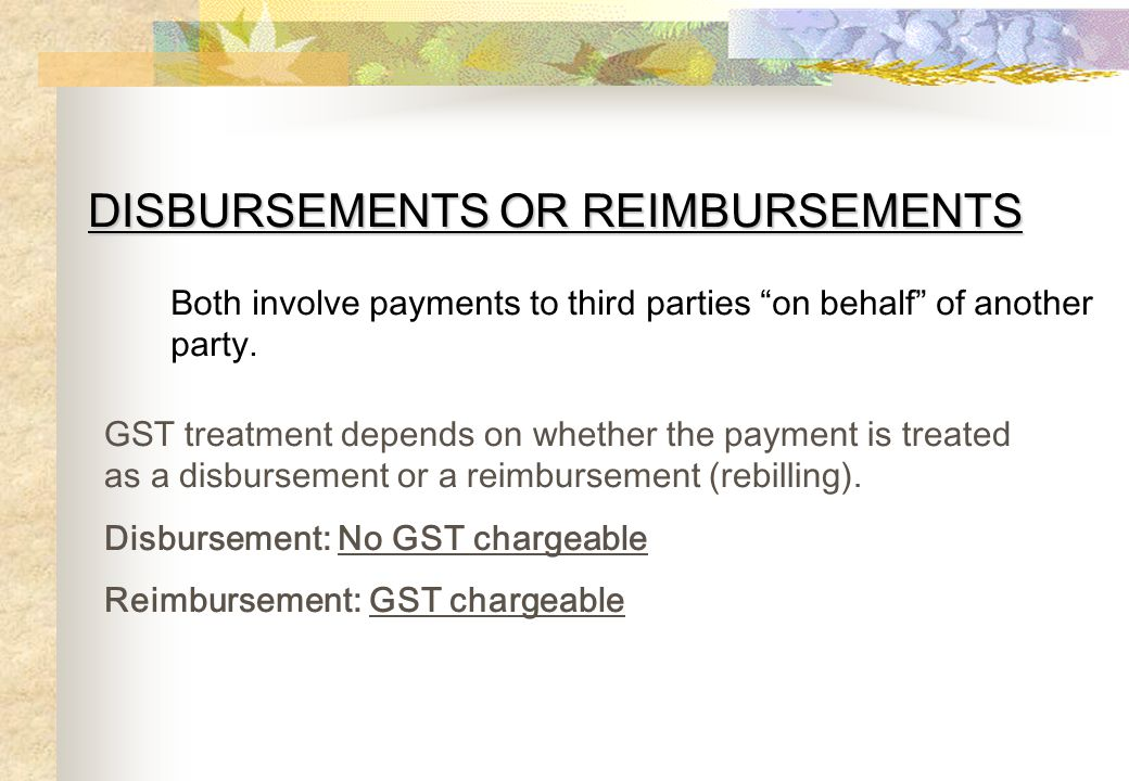 DISBURSEMENTS OR REIMBURSEMENTS
