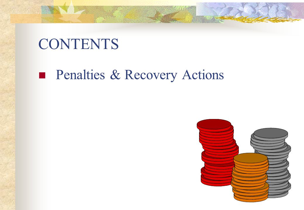 CONTENTS Penalties & Recovery Actions Slide 3