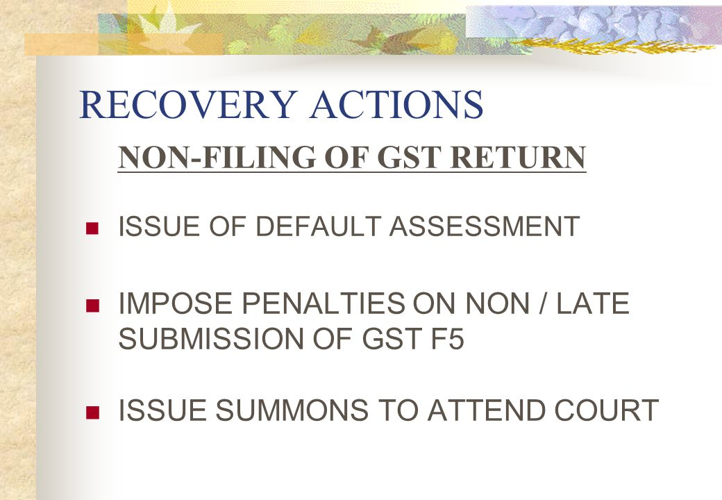 RECOVERY ACTIONS NON-FILING OF GST RETURN
