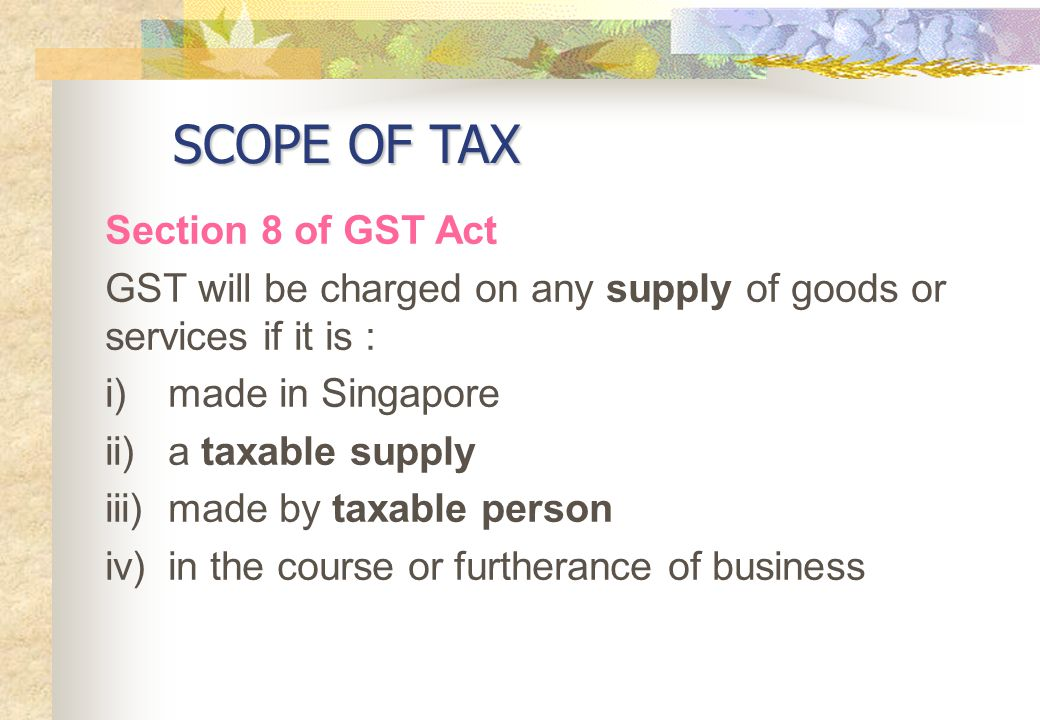 SCOPE OF TAX Section 8 of GST Act