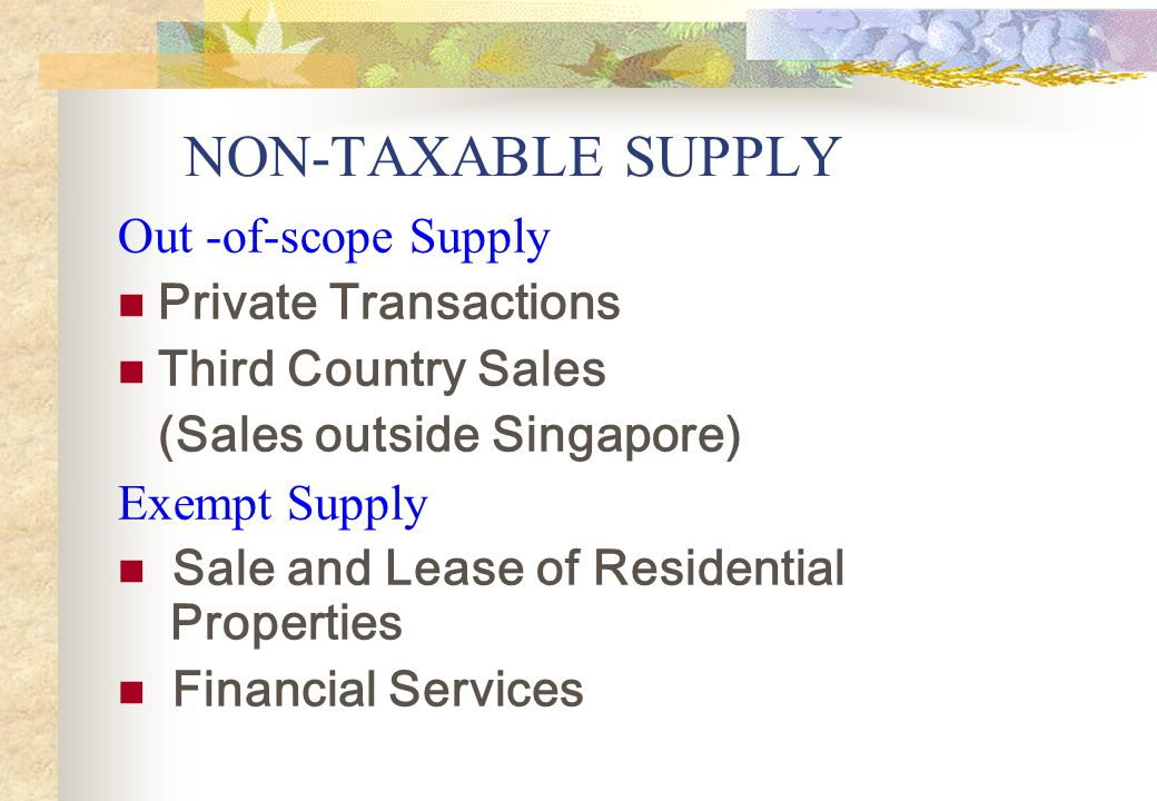 NON-TAXABLE SUPPLY Out -of-scope Supply Private Transactions