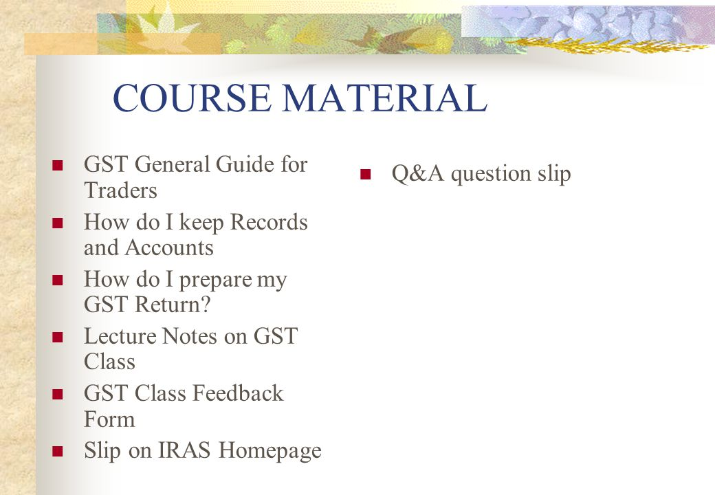 COURSE MATERIAL Q&A question slip GST General Guide for Traders