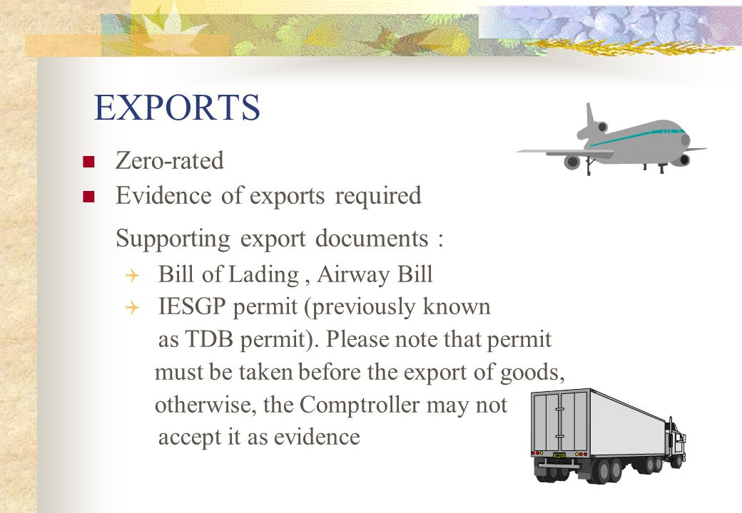 EXPORTS Supporting export documents : Zero-rated