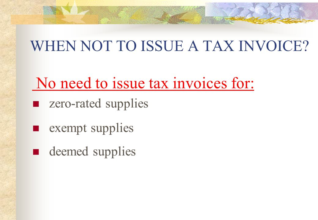 WHEN NOT TO ISSUE A TAX INVOICE