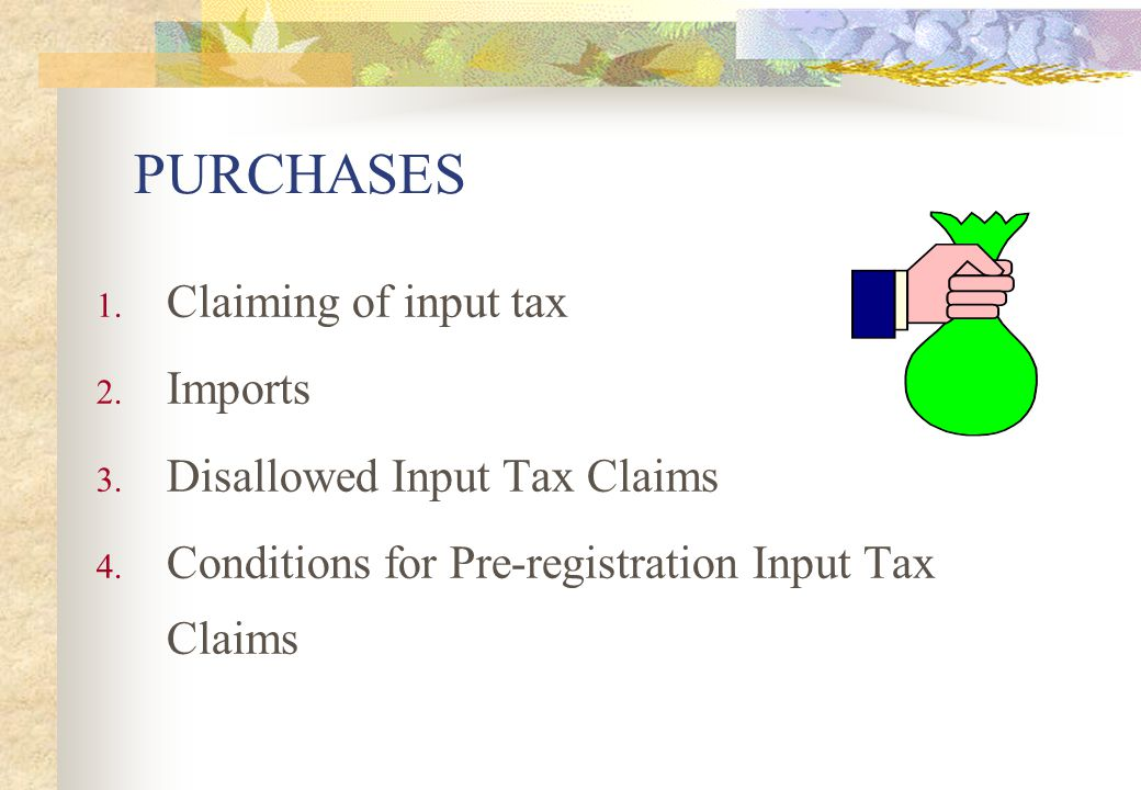 PURCHASES Claiming of input tax Imports Disallowed Input Tax Claims
